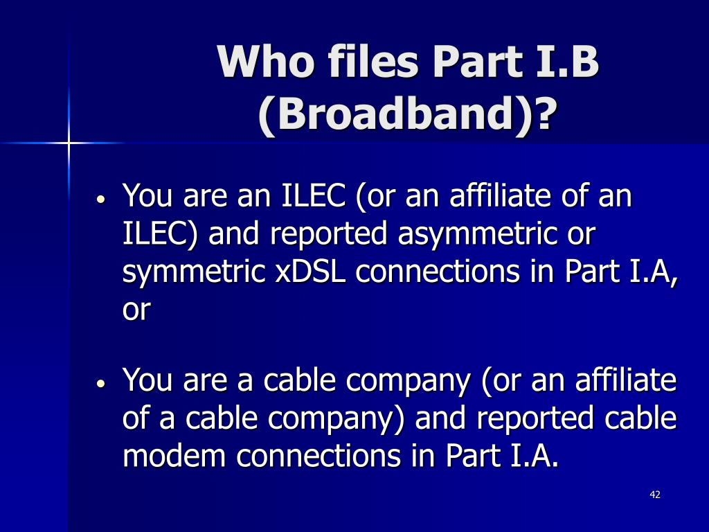 Who files Part I.B (Broadband)?