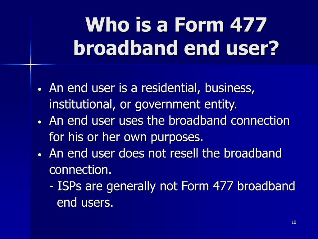 Who is a Form 477 broadband end user?