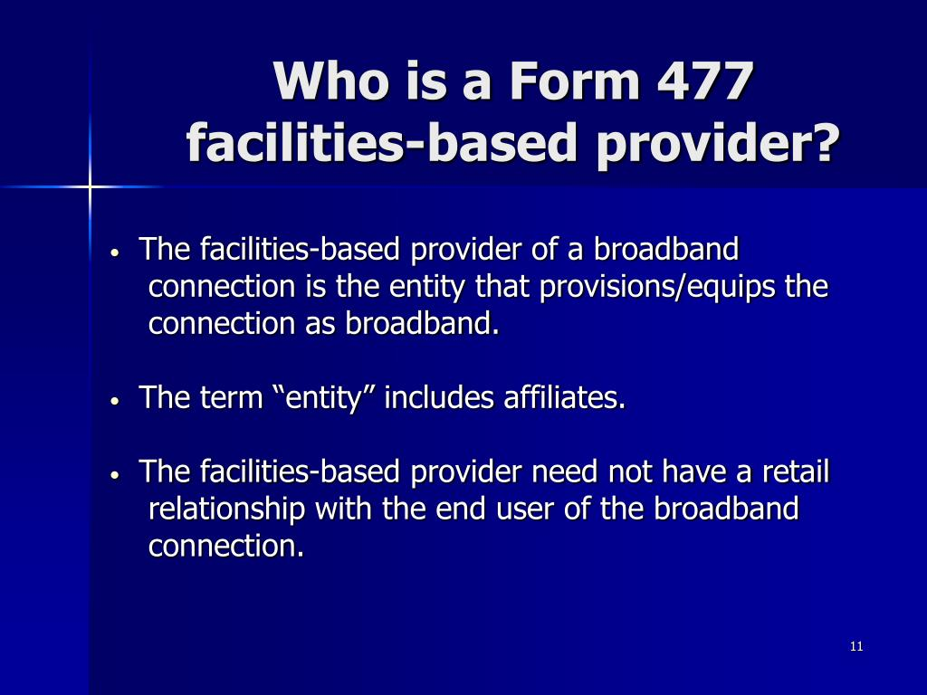 Who is a Form 477 facilities-based provider?