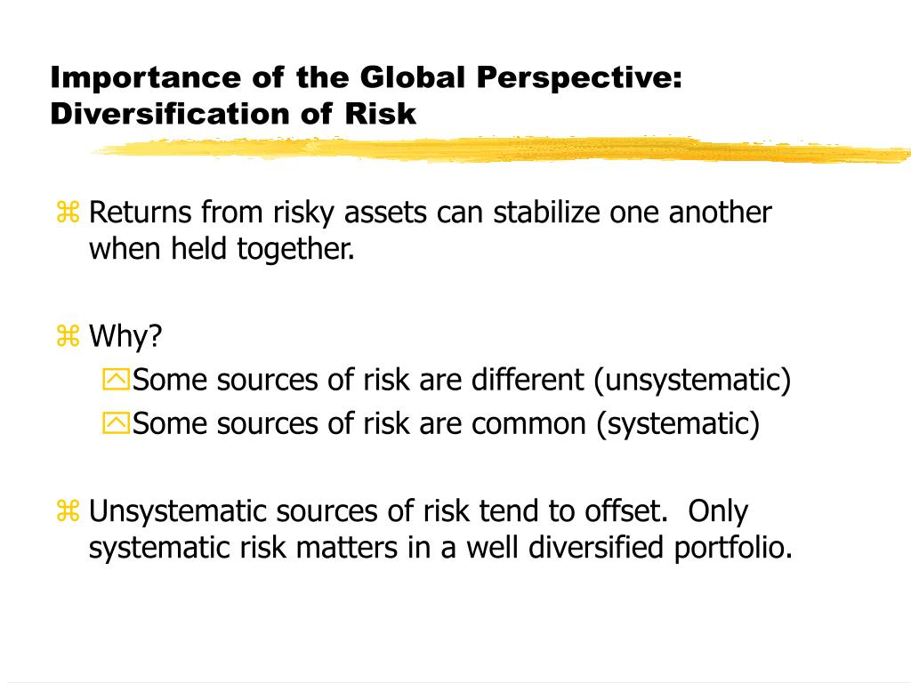Importance of the Global Perspective: Diversification of Risk