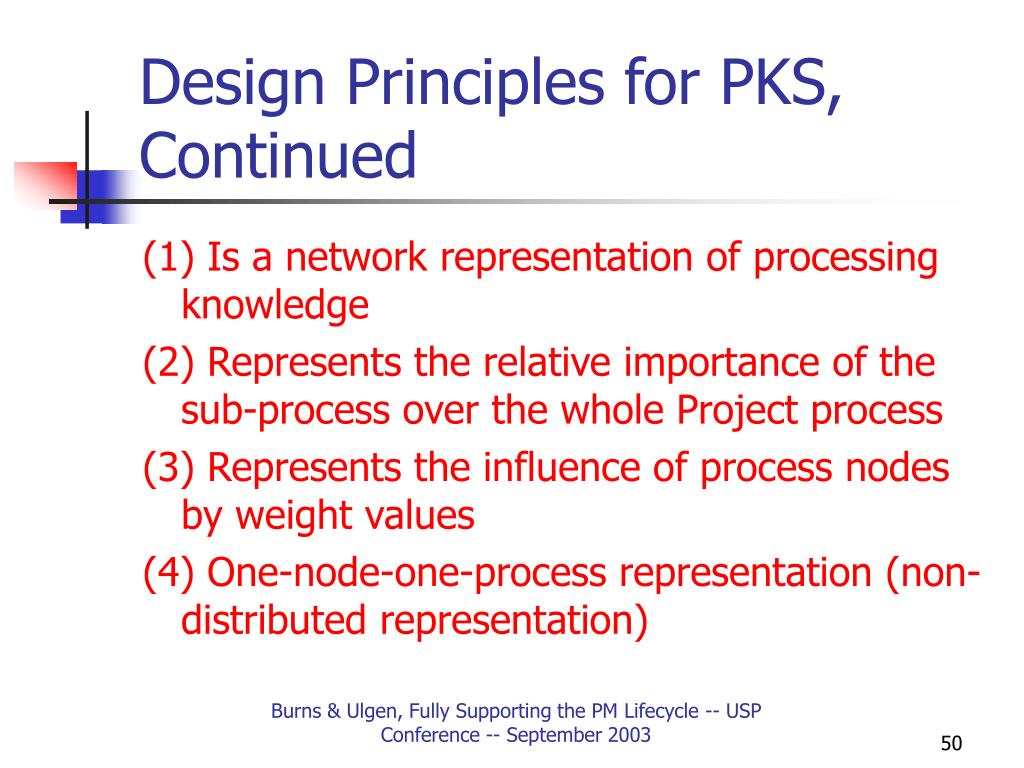 Design Principles for PKS, Continued
