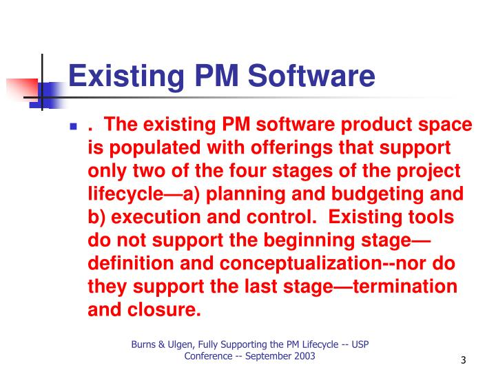 Existing pm software l.jpg