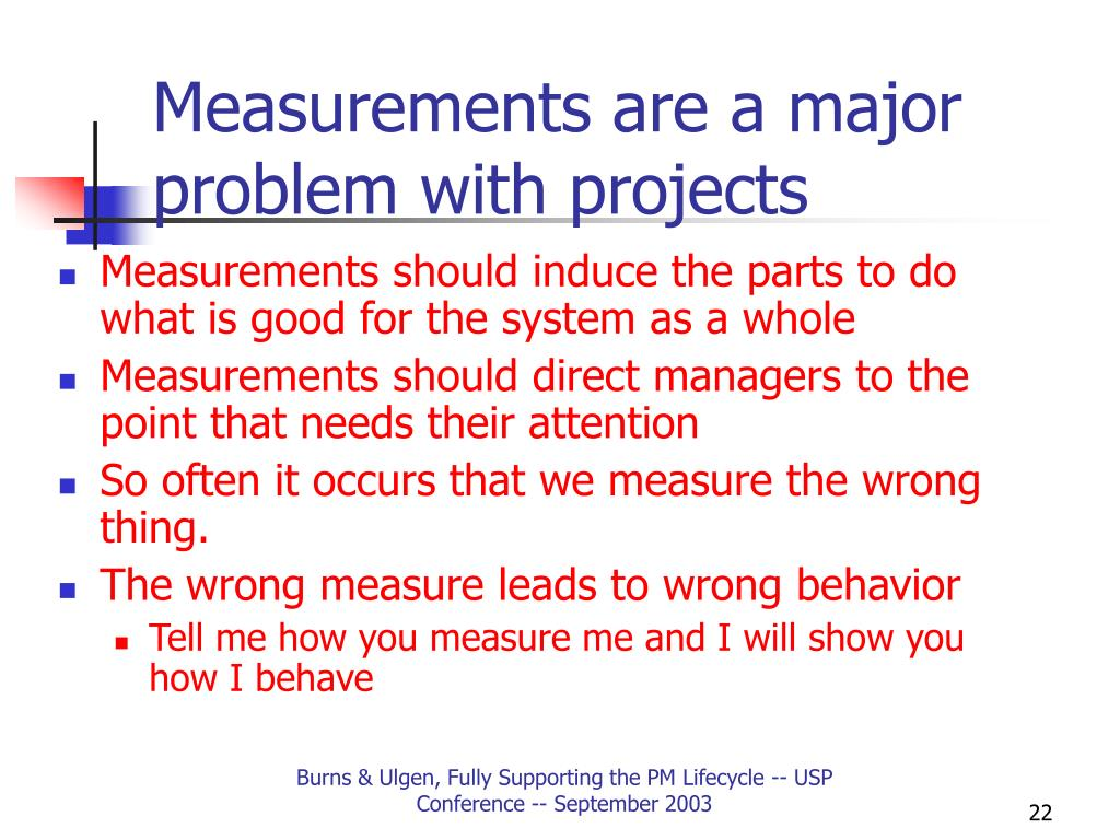 Measurements are a major problem with projects