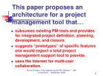 this paper proposes an architecture for a project management tool that