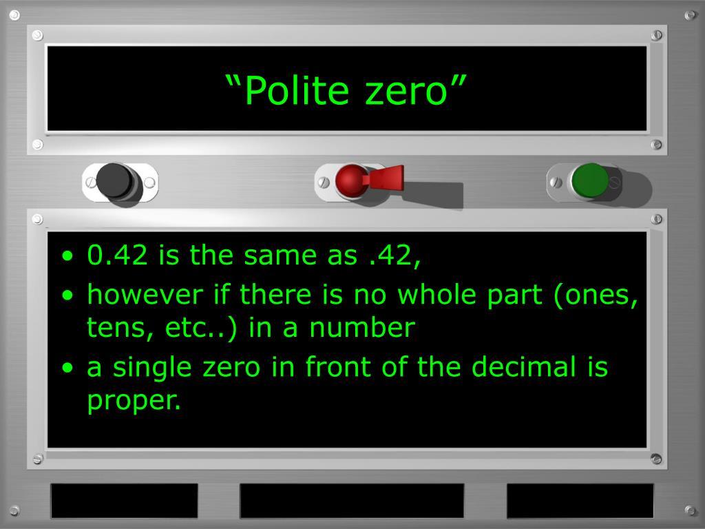 """""""Polite zero"""""""
