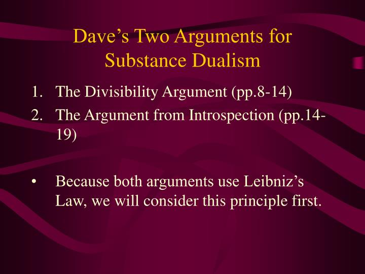 Dave's Two Arguments for Substance Dualism