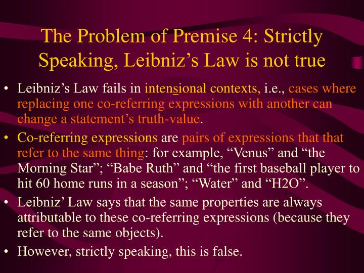 The Problem of Premise 4: Strictly Speaking, Leibniz's Law is not true
