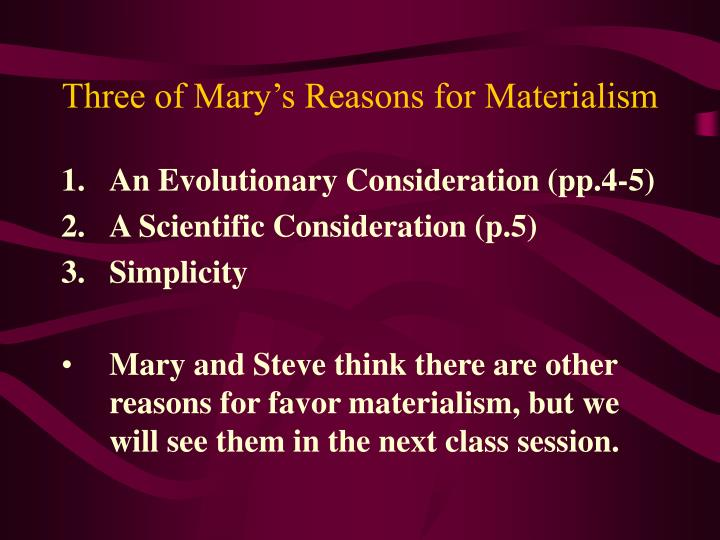 Three of Mary's Reasons for Materialism