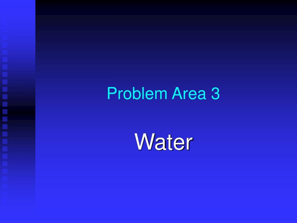 Problem Area 3