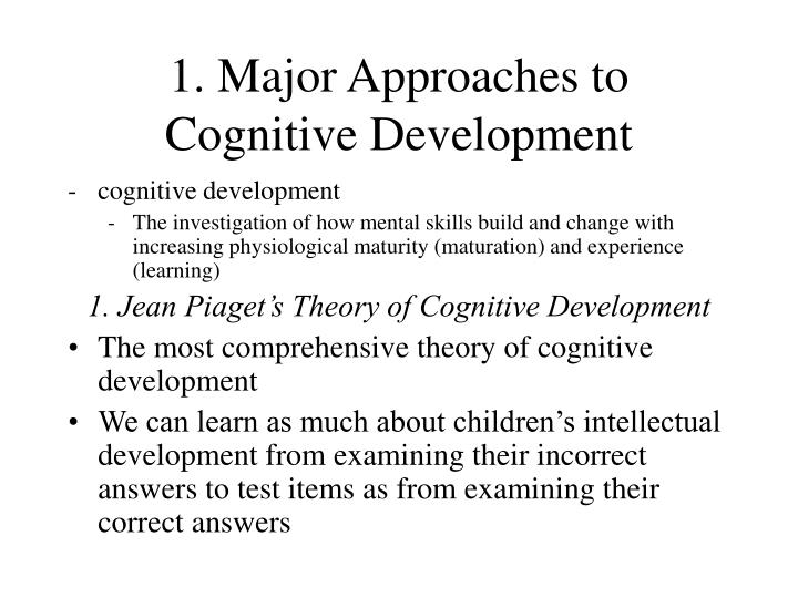 1 major approaches to cognitive development