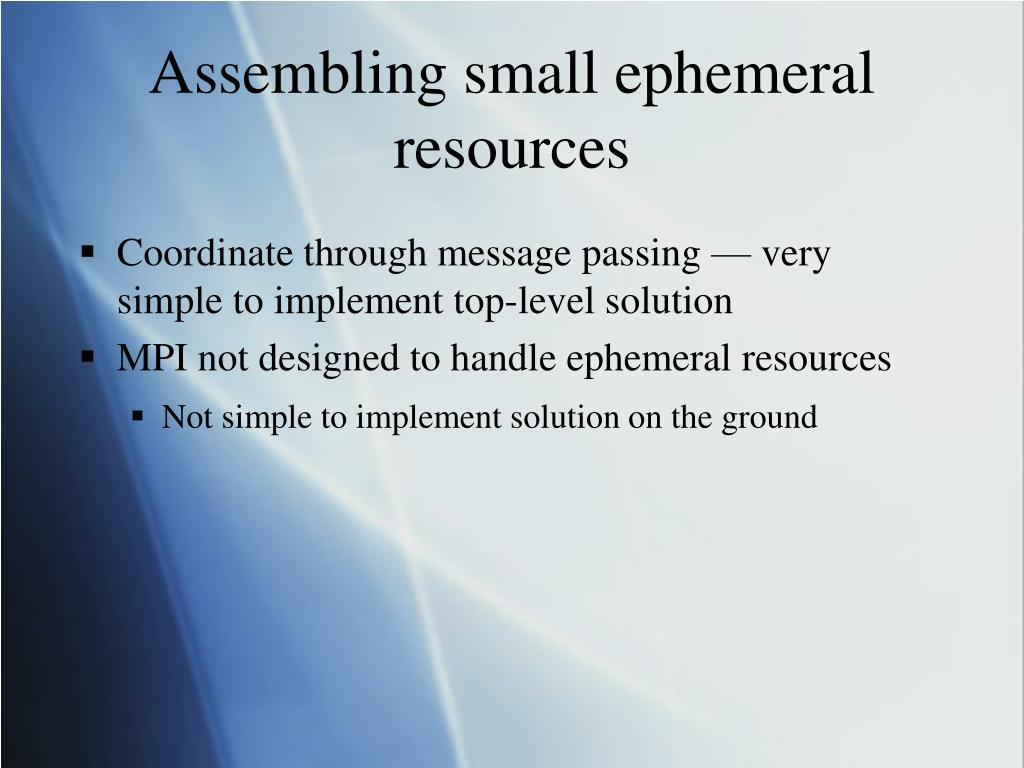 Assembling small ephemeral resources
