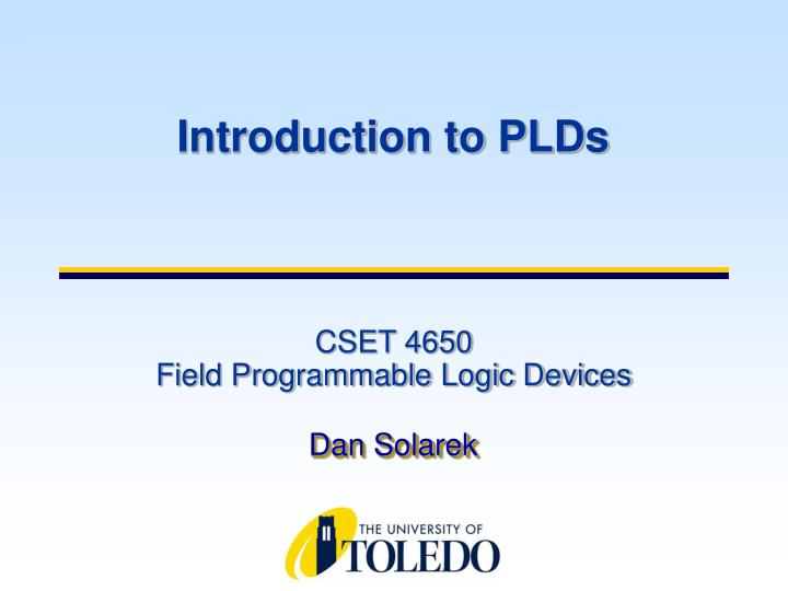 Cset 4650 field programmable logic devices l.jpg