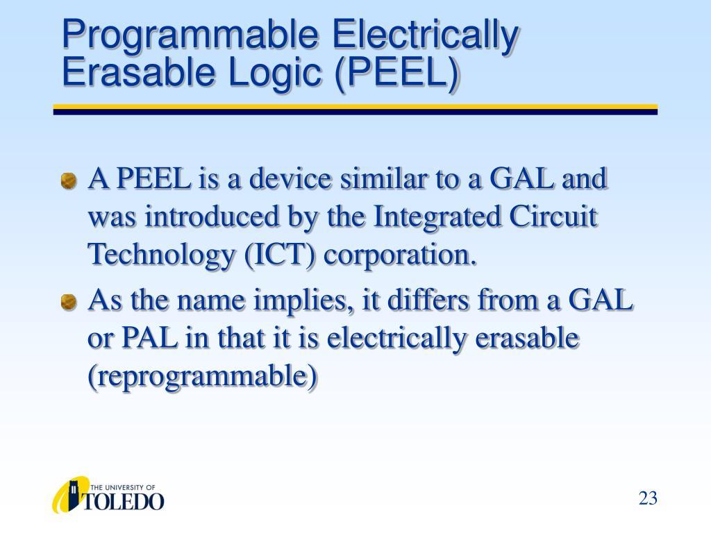 Programmable Electrically Erasable Logic (PEEL)