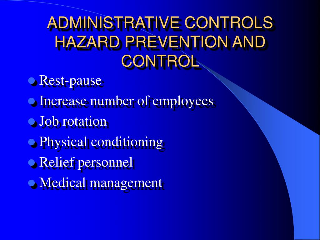 ADMINISTRATIVE CONTROLS HAZARD PREVENTION AND CONTROL