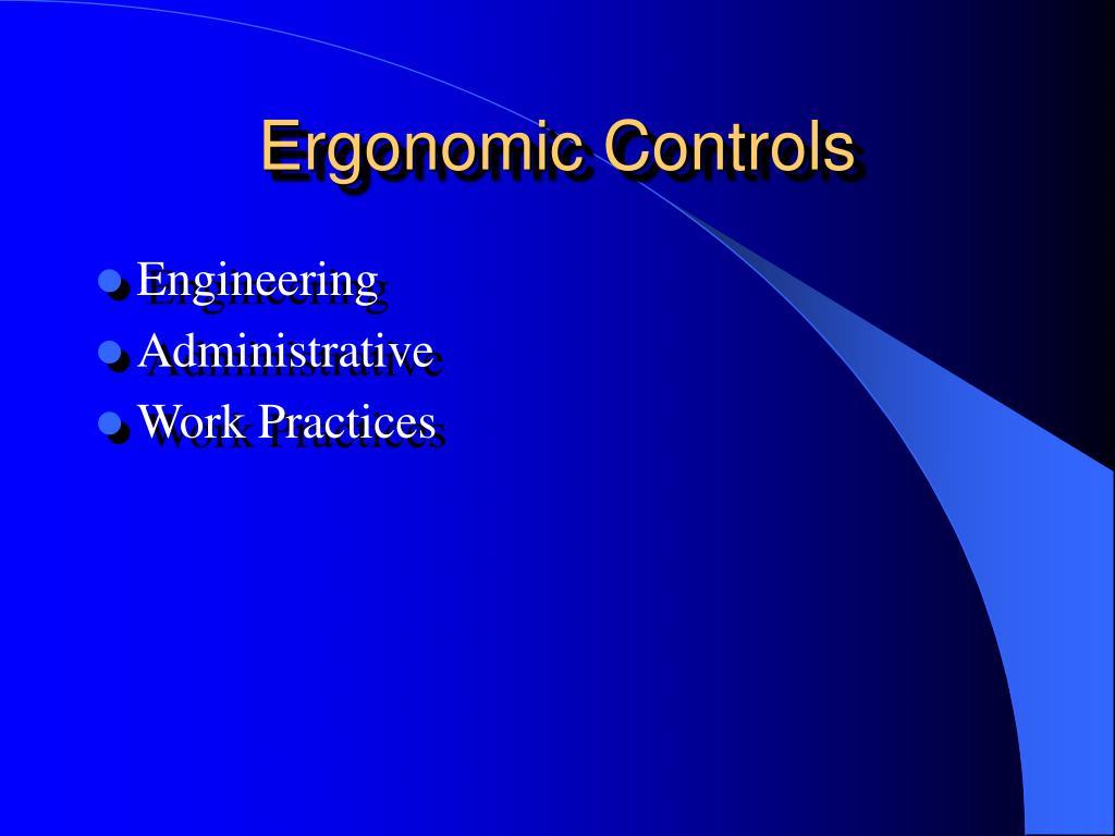 Ergonomic Controls