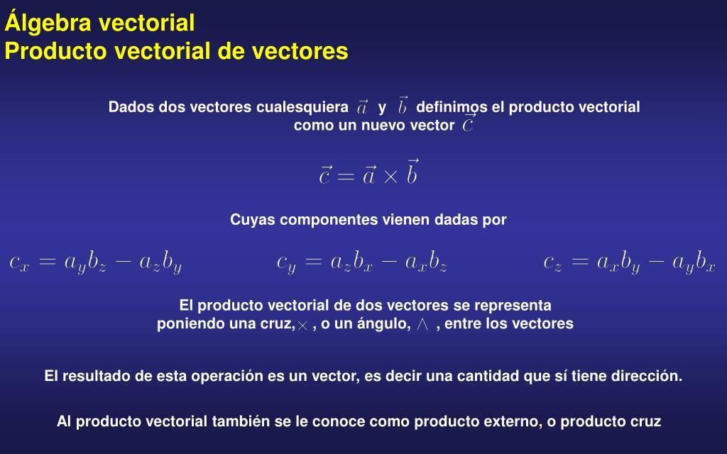 Dados dos vectores cualesquiera       y