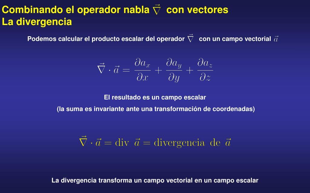 Podemos calcular el producto escalar del operador        con un campo vectorial