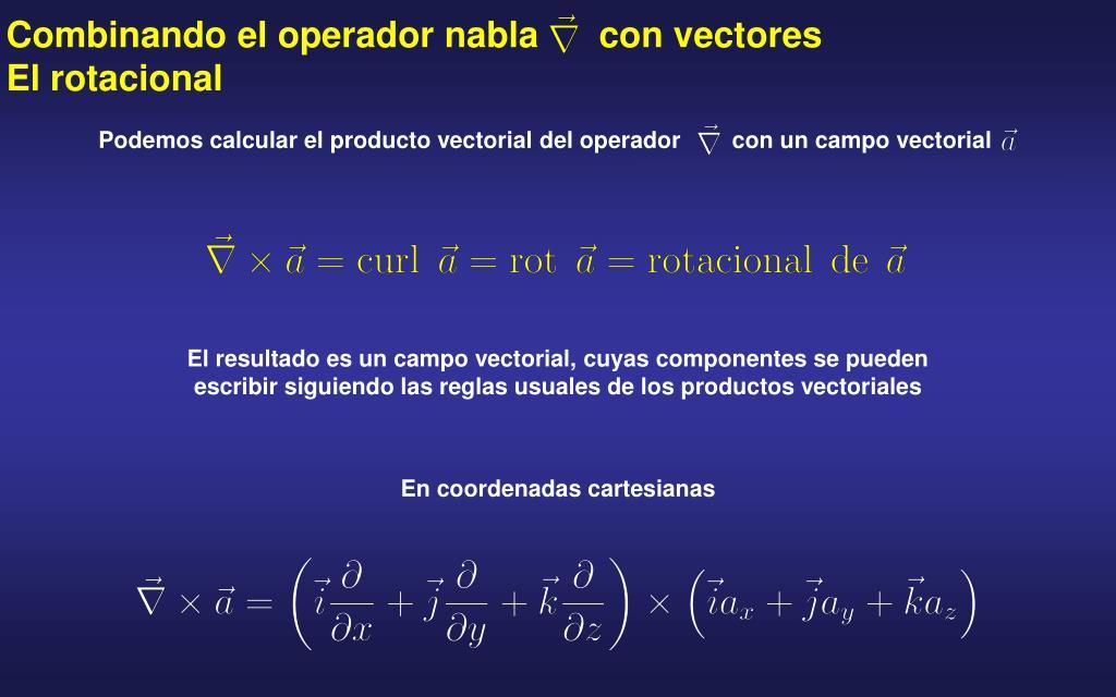 Podemos calcular el producto vectorial del operador        con un campo vectorial
