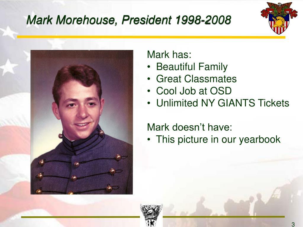 Mark Morehouse, President 1998-2008