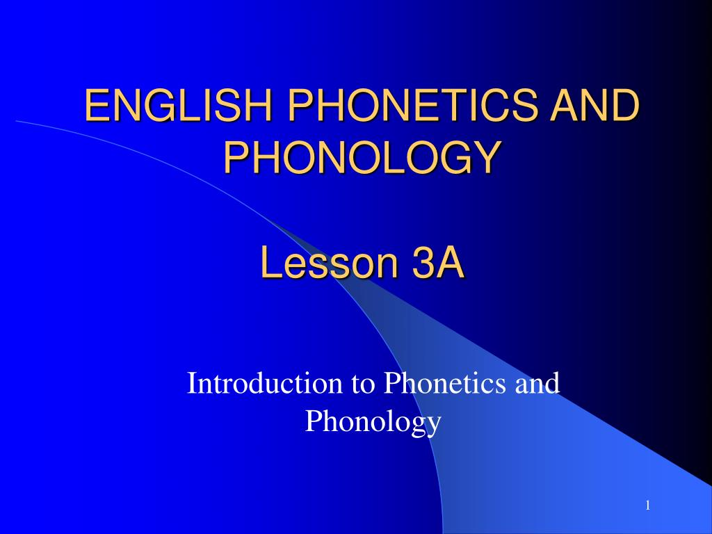 ppt - english phonetics and phonology lesson 3a powerpoint presentation