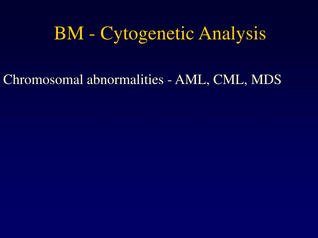 BM - Cytogenetic Analysis