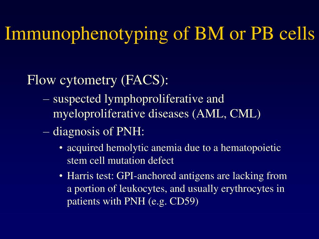 Immunophenotyping of BM or PB cells