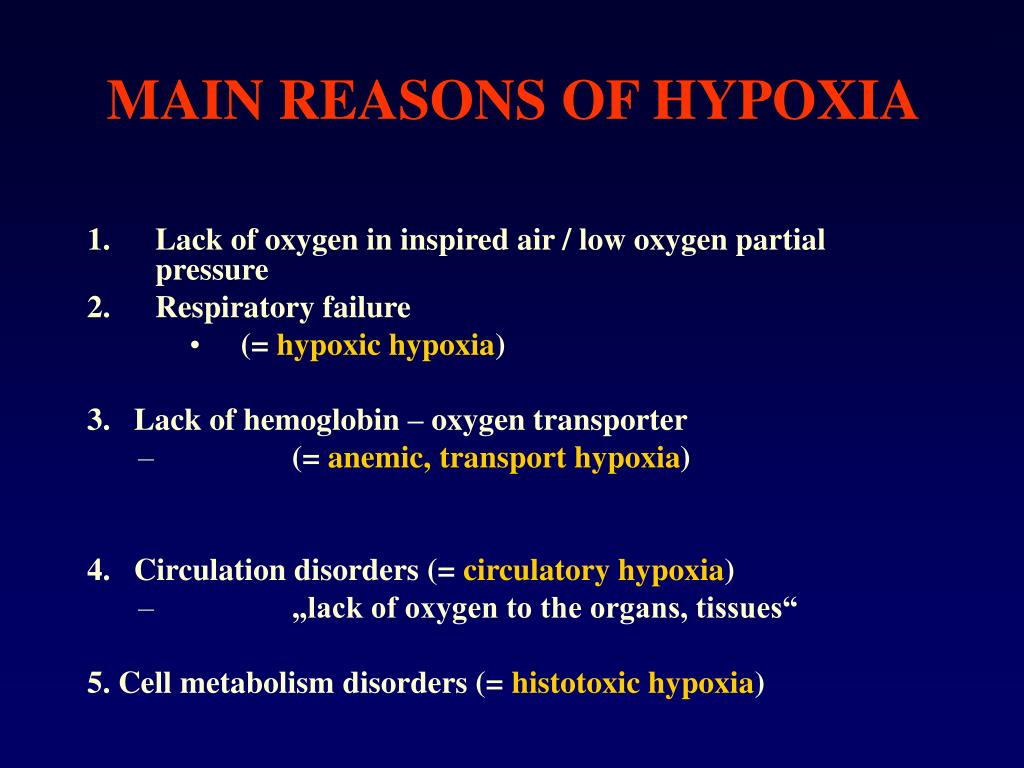 MAIN REASONS OF HYPOXIA