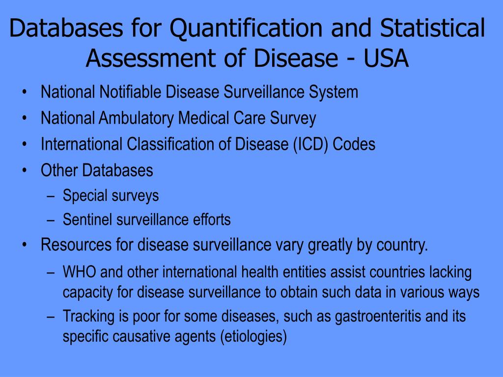 Databases for Quantification and Statistical Assessment of Disease - USA
