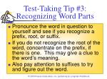 test taking tip 3 recognizing word parts