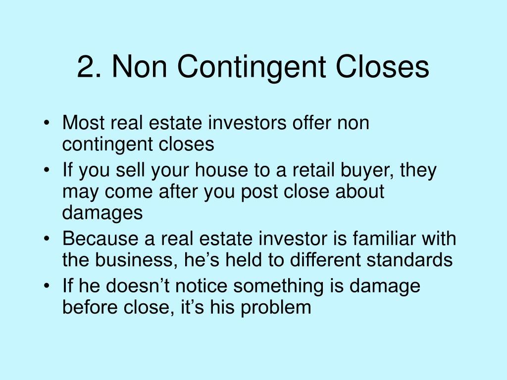 2. Non Contingent Closes