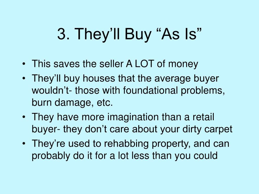 """3. They'll Buy """"As Is"""""""