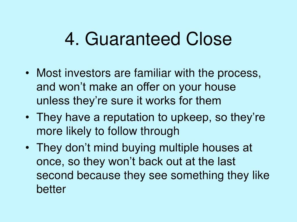 4. Guaranteed Close