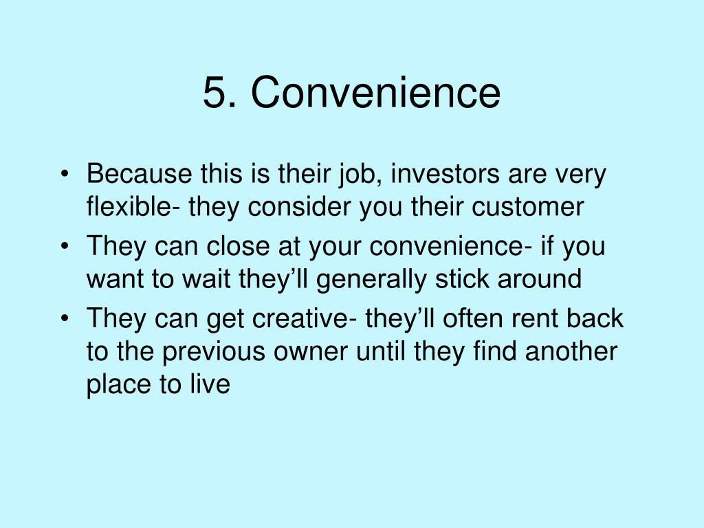 5. Convenience