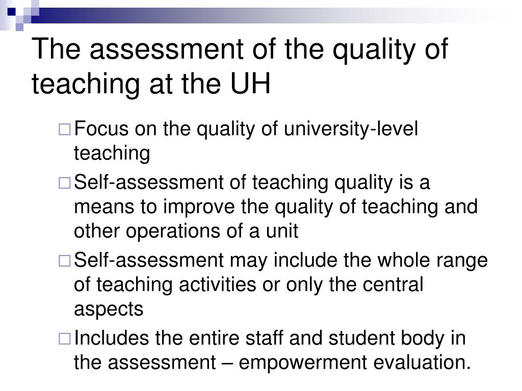 The assessment of the quality of teaching at the UH