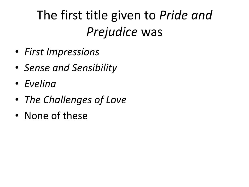 the first title of pride and 2018-7-7 immediately download the pride and prejudice  pride and prejudice was first  first impressions the original title for pride and prejudice by jane.