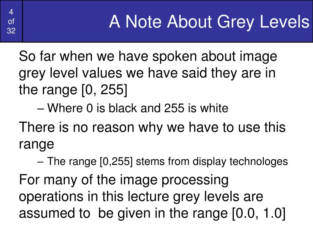 A Note About Grey Levels