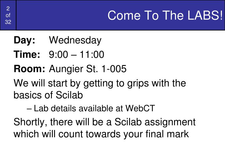 Come to the labs