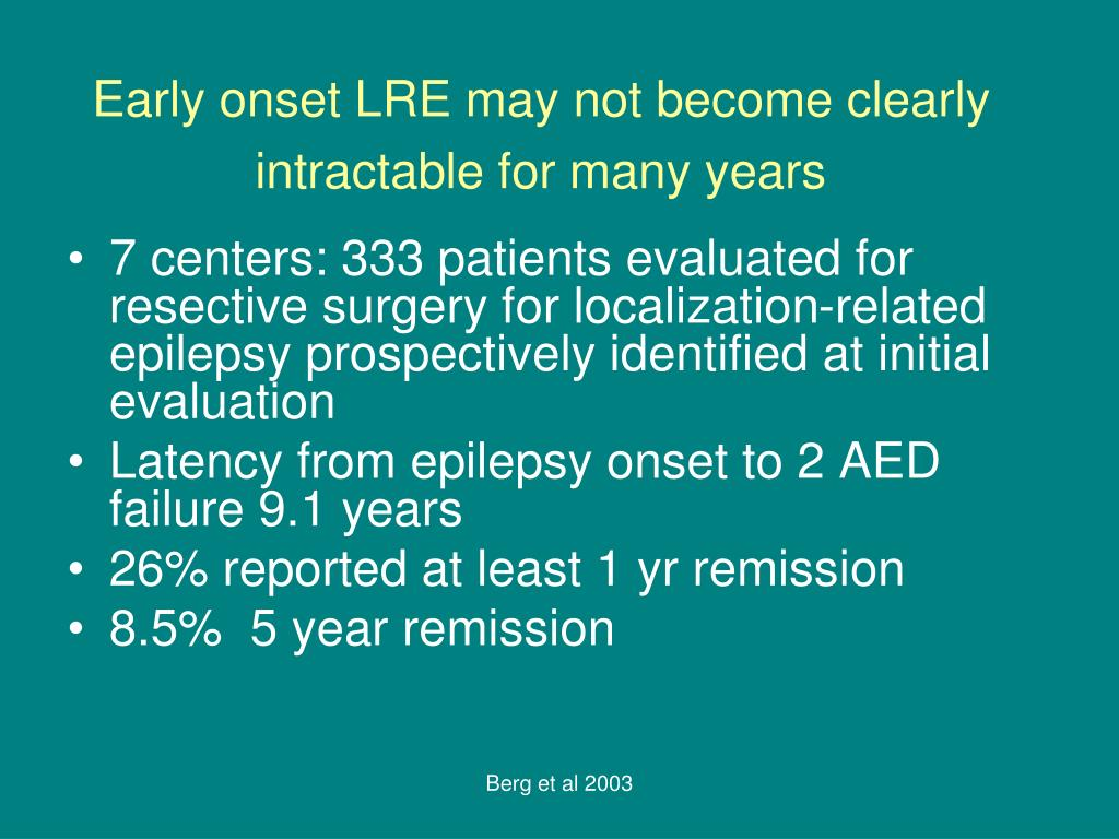 Early onset LRE may not become clearly intractable for many years