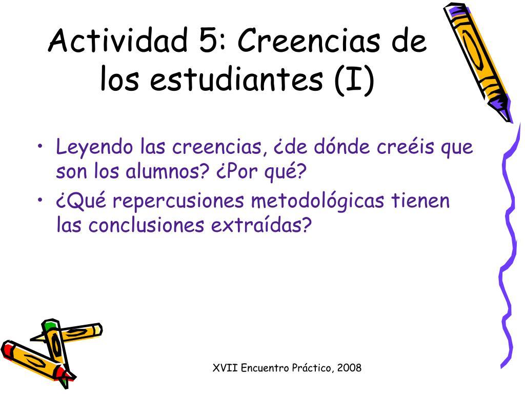 Actividad 5: Creencias de los estudiantes (I)