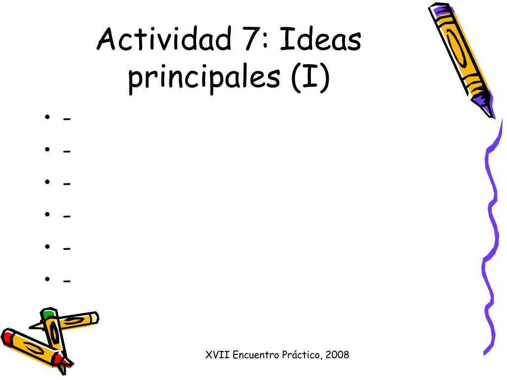 Actividad 7: Ideas principales (I)