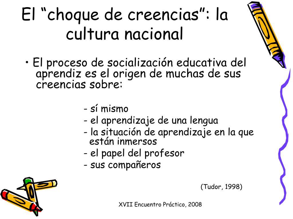 """El """"choque de creencias"""": la cultura nacional"""
