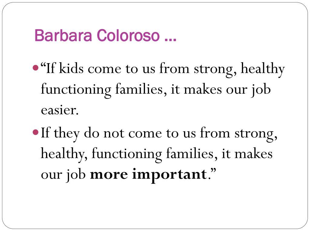 Barbara Coloroso …