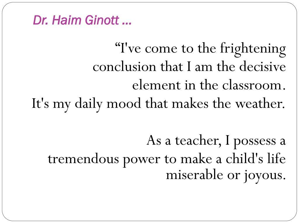 Dr. Haim Ginott …