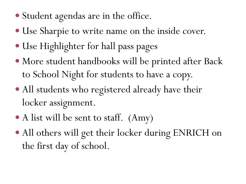 Student agendas are in the office.