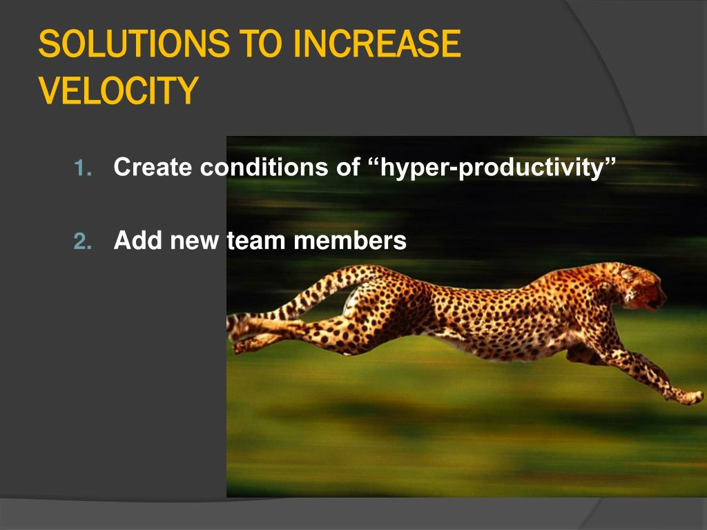 SOLUTIONS TO INCREASE VELOCITY