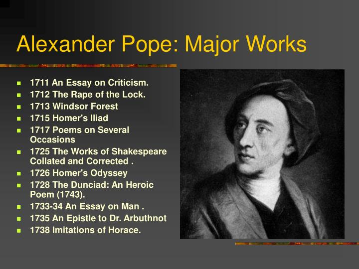 alexander pope from an essay on man summary 1] pope's summary of the epistle ii is as follows argument of epistle ii/of the nature and state of man with respect to himself as an individual i the business of man not to pry into god.