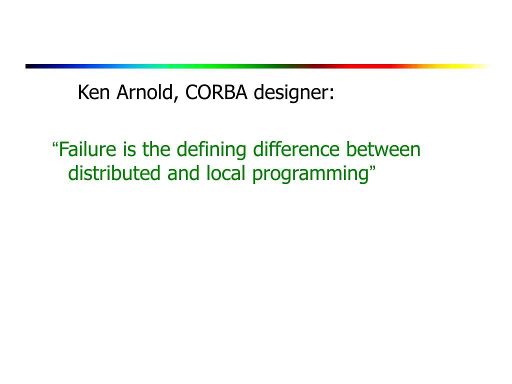 Ken Arnold, CORBA designer: