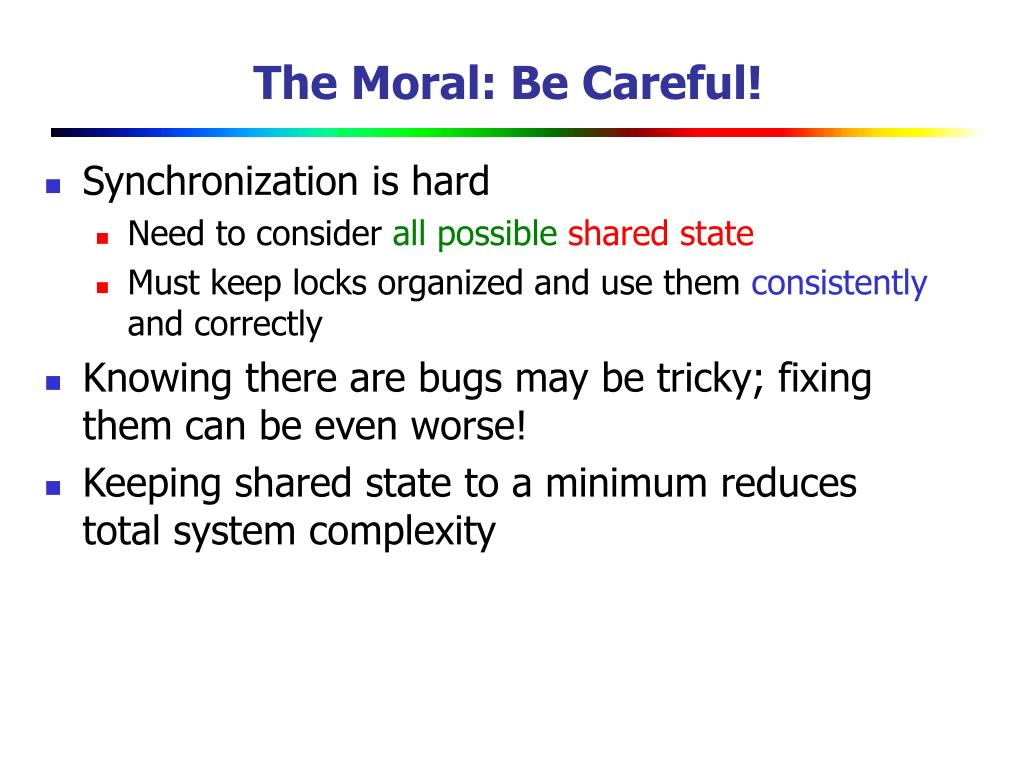 The Moral: Be Careful!