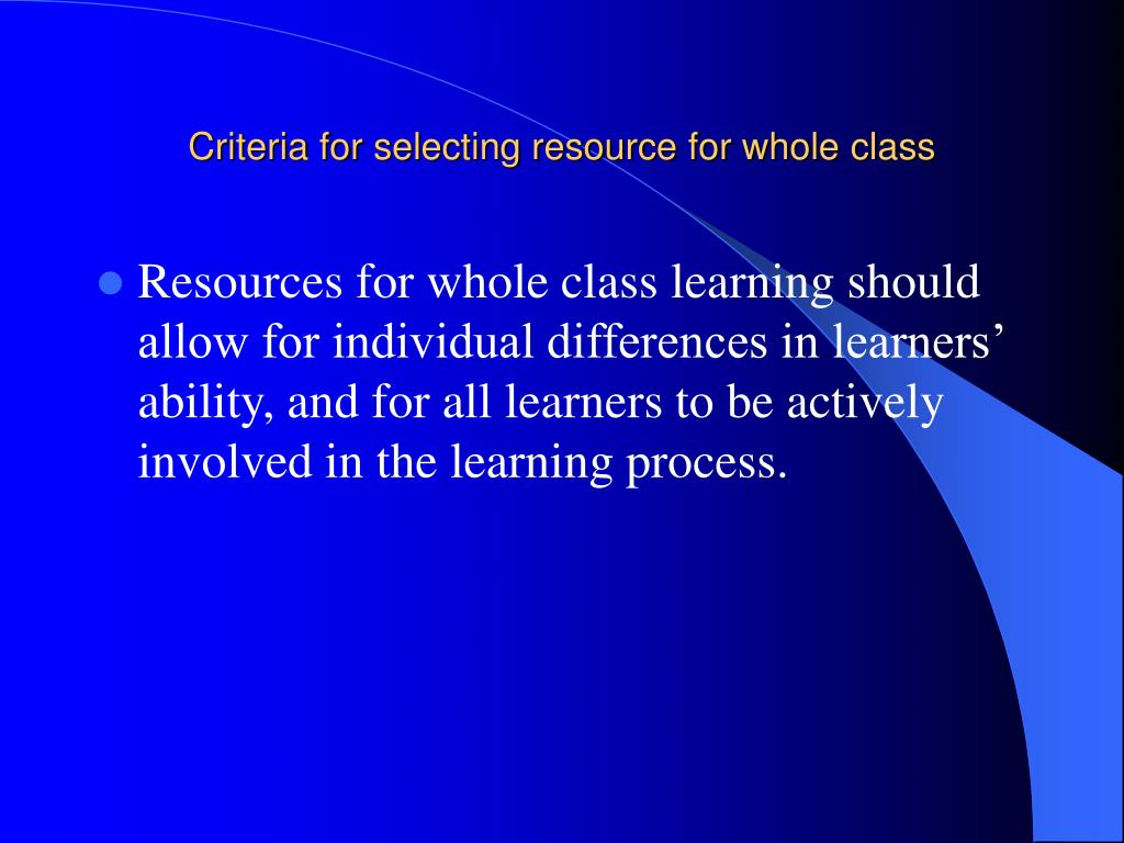 Criteria for selecting resource for whole class