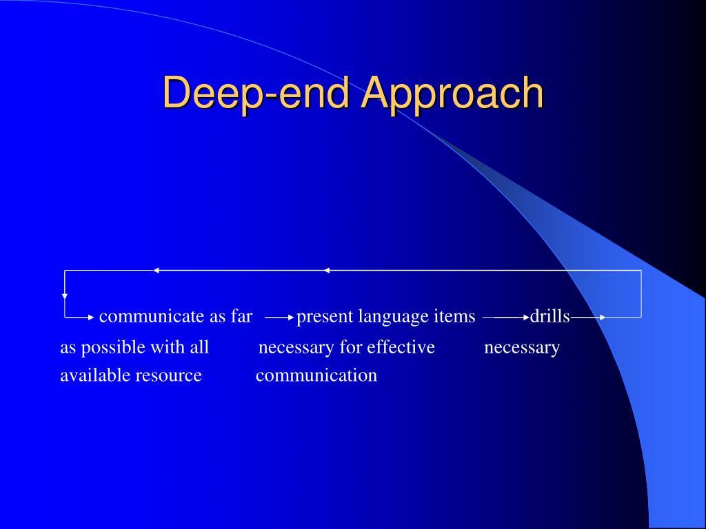 Deep-end Approach
